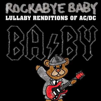 Lullaby Renditions of AC/DC Rockabye Baby !