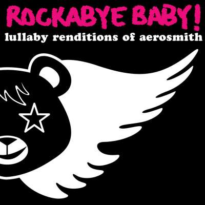 Lullaby Renditions of Aerosmith Rockabye Baby !