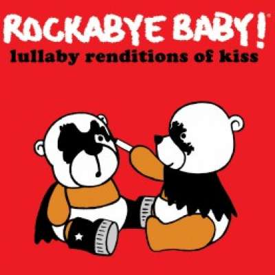 Lullaby Renditions of Kiss Rockabye Baby !