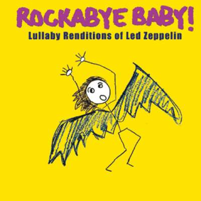 Lullaby Renditions of Led Zeppelin Rockabye Baby !