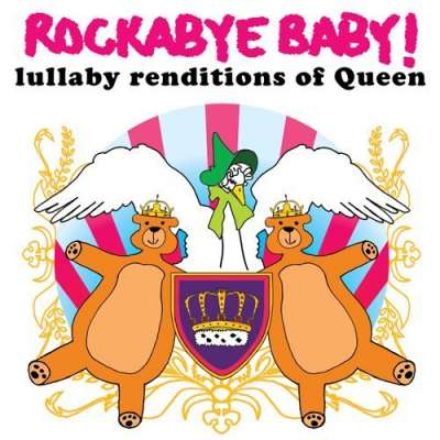 Lullaby Renditions of Queen Rockabye Baby !