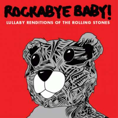 Lullaby Renditions of The Rolling Stones Rockabye Baby !
