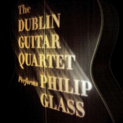 THE DUBLIN GUITAR QUARTET PERFORMS PHILIP GLASS