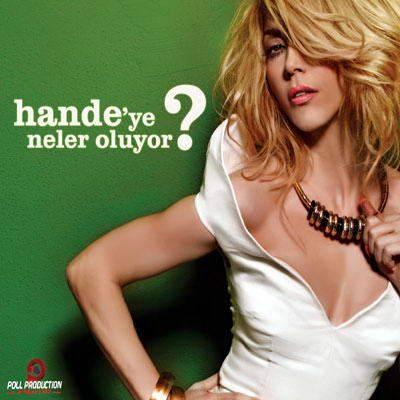 Hande'ye Neler Oluyor?