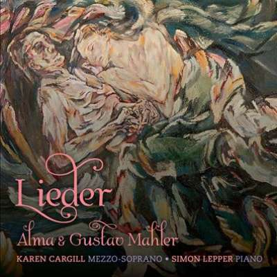 Alma and Gustav Mahler: Lieder