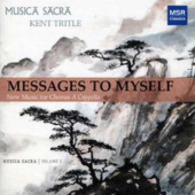 Messages to Myself - New Music for Chorus A Cappella