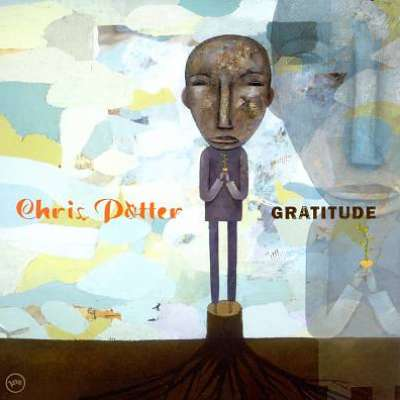 Gratitude, Chris Potter