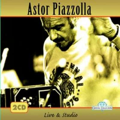 ASTOR PİAZZOLLA, LİVE AND STUDİO