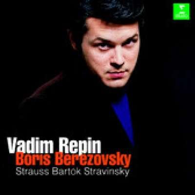 Vadim Repin and Boris Berezovsky - Strauss, Bartok, Stravinsky