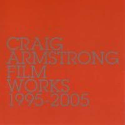 Craig Armstrong, Film Works 1995 - 2005