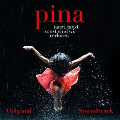 Pina Tanzt, Tanzt Sonst Sind Wir Verloren