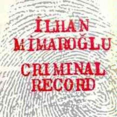 Ilhan Mimaroglu, Criminal Record