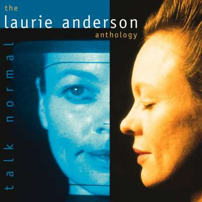 Talk Normal: The Laurie Anderson Anthology (Remastered)
