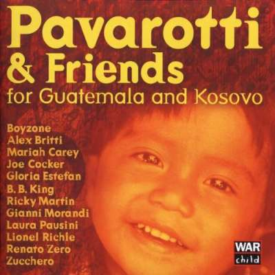 Pavarotti And Friends For The Children Of Guatemala And Kosovo