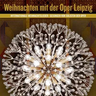Weihnachten mit der Oper Leipzig - Internationale Weihnachtslieder