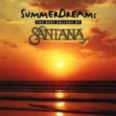 Summer Dreams. The Best Ballads Of Santana
