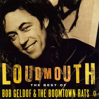 Loudmouth - The Best Of Bob Geldof/The Boomtown Rats