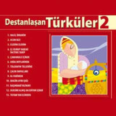 Destanlaşan Türküler Vol.2