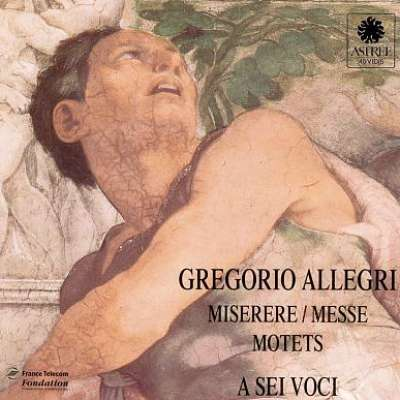 Gregorio Allegri: Miserere, Messe and Motets