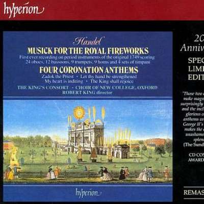 G.F. Handel: Music for The Royal Fireworks and Four Coronation Anthems