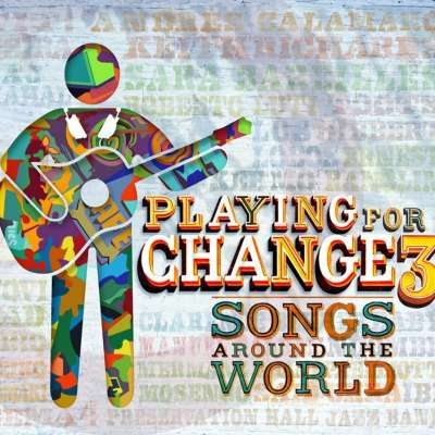 Playing For Change 3 (Songs Around the World)