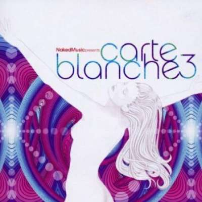 Naked Music's Carte Blanche Volume 3