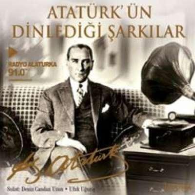 Atatürk'ün Dinlediği Şarkılar