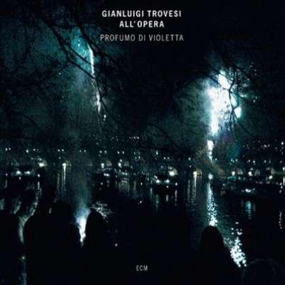 Gianluigi Trovesi All'opera / Profumo Di Violetta