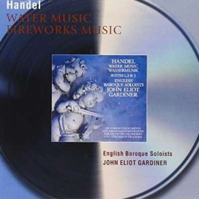 Handel /  Water Music And Music For Royal Fireworks