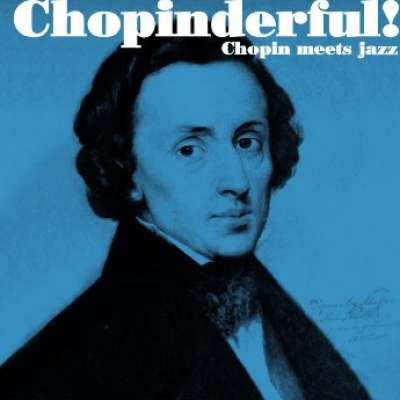 Chopinderful!: Chopin Meets Jazz