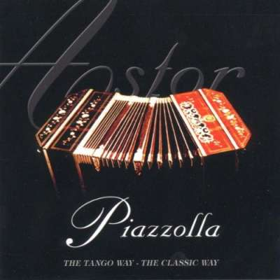Piazzolla The Tango Way, The Classic Way