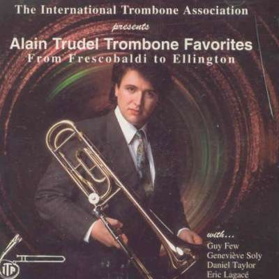 Alain Trudel: Trombone Favorites