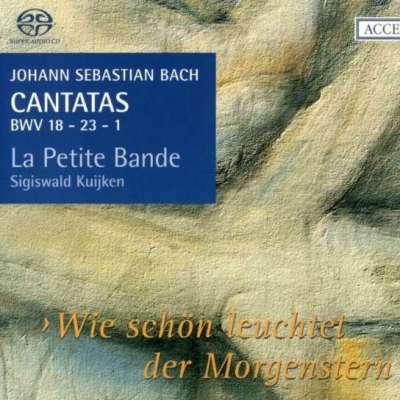 """Bach, Cantatas Bwv 18, 23 - 1, """"Wie Schön Leuchtet Der Morgenstern"""""""