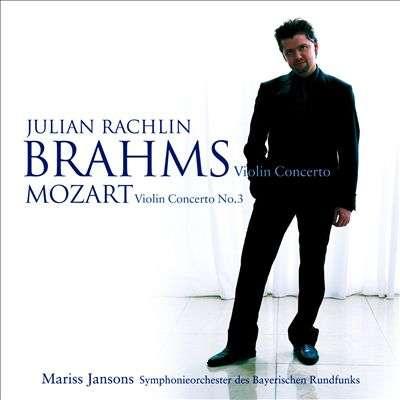 Mozart: Violin Concerto No. 3 - Brahms: Violin Concerto