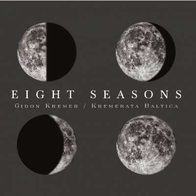 Eight Seasons, Gidon Kremer, Kremerata Baltica
