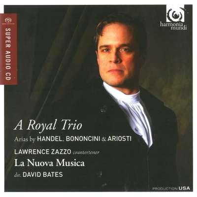A Royal Trio: Arias By Handel, Bononcini - Ariosti
