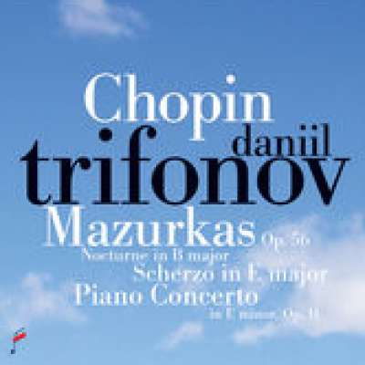 Daniil Trifonov, Chopin: Mazurkas Op.56, Nocturne in B Major, Scherzo in E Major, Piano Concerto in E Minor Op. 11 (Live)