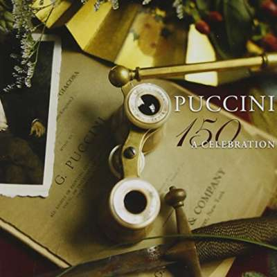 150 Puccini - A Celebration Of The Genius Of Puccini
