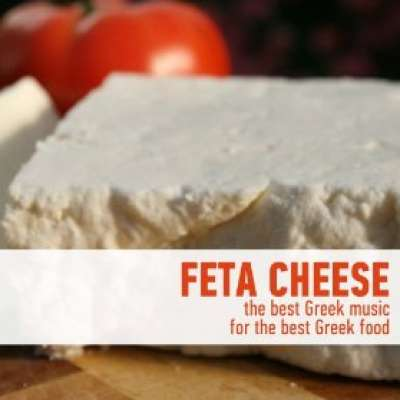 Feta Cheese - The Best Greek Music for the Best Greek Food