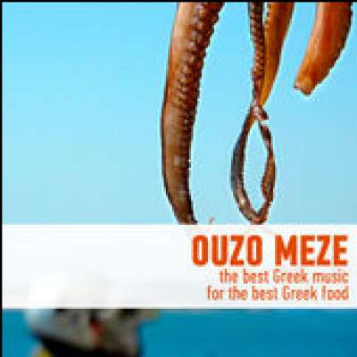 Ouzo Meze - The Best Greek Music for the Best Greek Food