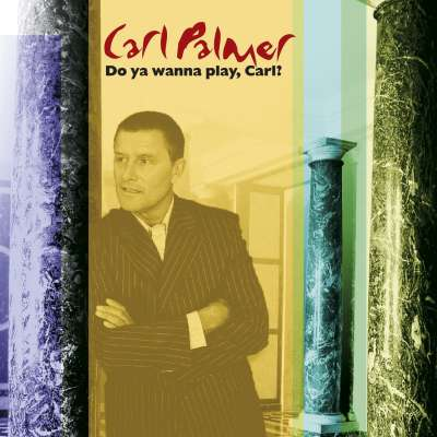 Do You Wanna Play, Carl?, The Carl Palmer Anthology