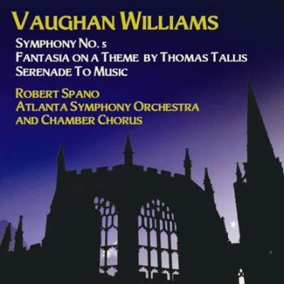 Vaughan Williams: Symphony No. 5, Fantasia On A Theme By Thomas Tallis, Serenade To Music