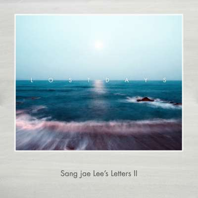 Lost Days - Sangjae Lee's Letters 2