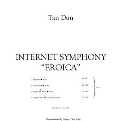 Tan Dun: Internet Symphony Eroica 1-4