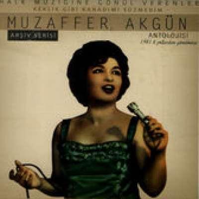 Muzaffer Akgün Antolojisi Arşiv Serisi
