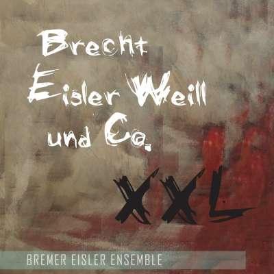 Brecht, Eisler, Weill Und Co. XXL