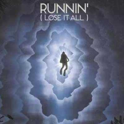 Runnin' (Lose It All)