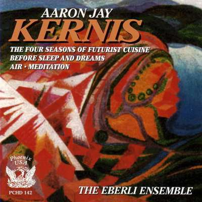 Aaron Jay Kernis: Before Sleep and Dreams - Four Seasons of Futurist Cuisine - Air - Meditation