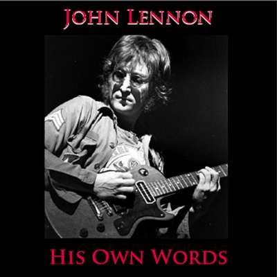His Own Words, John Lennon