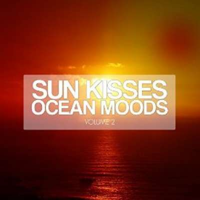 Sun Kisses Ocean Moods, Vol. 2